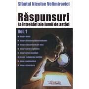 Raspunsuri la intrebari ale lumii de astazi , Vol 1/Nicolae Velimirovici