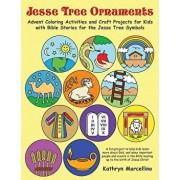 Jesse Tree Ornaments: Advent Coloring Activities and Craft Projects for Kids with Bible Stories for the Jesse Tree Symbols, Paperback/Kathryn Marcellino