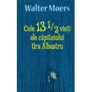 Cele 13 12 vieti ale capitanului Urs Albastru - Walter Moers