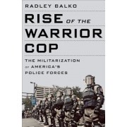Rise of the Warrior Cop: The Militarization of America's Police Forces, Paperback