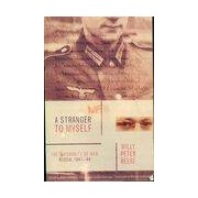 A stranger to myself The inhumanity of war, Russia (1941-1944) - William Peter Reese - Livre