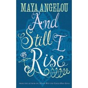 And Still I Rise, Paperback/Maya Angelou