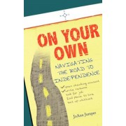 On Your Own: Navigating the Road to Independence, Paperback