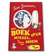 En toen? Het boek over Miezel, Moem en Kleine Mie - Tove Marika Jansson