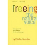 Freeing the Natural Voice Imagery and Art in the Practice of Voice and Language