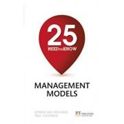25 Need-To-Know Management Models, Paperback/Gerben Van den Berg & Paul Pietersma