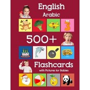 English Arabic 500 Flashcards with Pictures for Babies: Learning homeschool frequency words flash cards for child toddlers preschool kindergarten and, Paperback/Julie Brighter