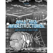 Inhabitable Infrastructures: Urban Future or Science Fiction?