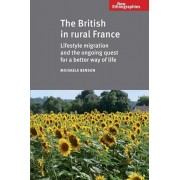 British in Rural France. Lifestyle Migration and the Ongoing Quest for a Better Way of Life, Paperback/Michaela Benson