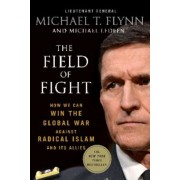 The Field of Fight: How We Can Win the Global War Against Radical Islam and Its Allies, Paperback