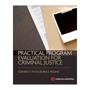 Practical Program Evaluation for Criminal Justice (Vito Gennaro F. (University of Louisville Kentucky USA))(Paperback) (9781455777709)
