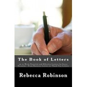 The Book of Letters: ow to Write Powerful and Effective Letters for Every Occasion - From Business Letters to Thank You Letters, Paperback/Minute Help Guides