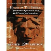 Heard on the Street: Quantitative Questions from Wall Street Job Interviews, Paperback/Timothy Falcon Crack