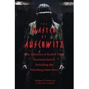 The Master of Auschwitz: Memoirs of Rudolf Hoess, Kommandant SS, Paperback/Rudolf Hoess