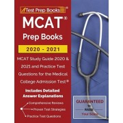 MCAT Prep Books 2020-2021: MCAT Study Guide 2020 & 2021 and Practice Test Questions for the Medical College Admission Test [Includes Detailed Ans, Paperback/Test Prep Books