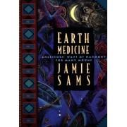 Earth Medicine: Ancestor's Ways of Harmony for Many Moons