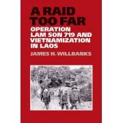 A Raid Too Far: Operation Lam Son 719 and Vietnamization in Laos