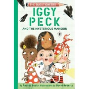 Iggy Peck and the Mysterious Mansion, Hardcover/Andrea Beaty