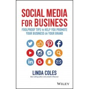 Social Media for Business: Foolproof Tips to Help You Promote Your Business or Your Brand, Paperback