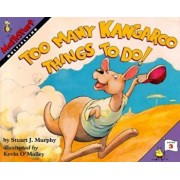 Too Many Kangaroo Things to Do!, Paperback/Stuart J. Murphy