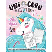Unicorn Activity Book for Kids Ages 4-8: A Fun Kid Workbook Game for Learning, Girls Coloring, Dot to Dot, Mazes, Word Search and More!, Paperback/Activity Slayer