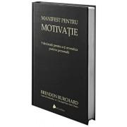 Manifest pentru motivatie. 9 declaratii pentru a-ti revendica puterea personala, Editia a II-a/Brendon Burchard