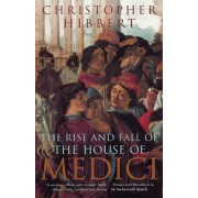 Rise and Fall of the House of Medici, Paperback/Christopher Hibbert