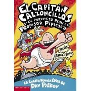El Capitan Calzoncillos y El Perverso Plan del Profesor Pipicaca: (Spanish Language Edition of Captain Underpants and the Perilous Plot of Professor P, Paperback/Dav Pilkey