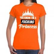 Shoppartners Oranje You know i am a fucking princess t-shirt dames