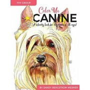 Color Me Canine (Toy Group): A Coloring Book for Dog Owners of All Ages, Paperback/Sandy Bergstrom Mesmer