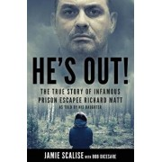 He's Out!: The True Story of Infamous Prison Escapee Richard Matt as Told by His Daughter, Paperback/Bob Dicesare