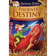 The Phoenix of Destiny (Geronimo Stilton and the Kingdom of Fantasy: Special Edition): An Epic Kingdom of Fantasy Adventure, Hardcover