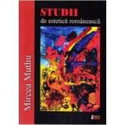 Studii de estetica romaneasca - Mircea Muthu