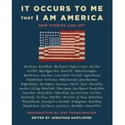 It Occurs to Me That I Am America: New Stories and Art, Hardcover/Richard Russo