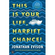 This Is Your Life, Harriet Chance!, Paperback/Jonathan Evison