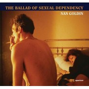 Nan Goldin: The Ballad of Sexual Dependency, Hardcover
