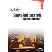 Barbaalbastra - speranta femeilor/Dea Loher