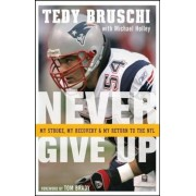 Never Give Up: My Stroke, My Recovery, and My Return to the NFL, Paperback