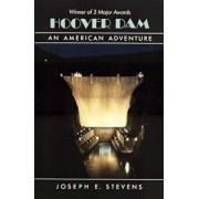 Hoover Dam: An American Adventure, Paperback/Joseph E. Stevens