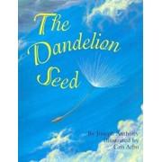 The Dandelion Seed, Paperback/Joseph Anthony