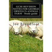 GCSE Revision Notes for George Orwell's Animal Farm - Study Guide: All Chapters, Page-By-Page Analysis, Paperback/MR Joe Broadfoot
