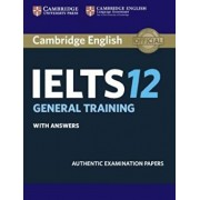 Cambridge Ielts 12 General Training Student's Book with Answers: Authentic Examination Papers, Paperback/***