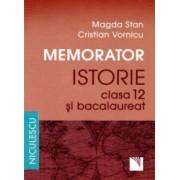 Memorator. Istorie pentru clasa a XII-a si bacalaureat - Magda Stan Cristian Vornicu