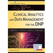 Clinical Analytics and Data Management for the Dnp, Second Edition, Paperback (2nd Ed.)/Martha L. Sylvia