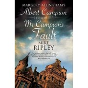 MR Campion's Fault: Margery Allingham's Albert Campion's New Mystery, Paperback/Mike Ripley