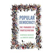 Popular Democracy: The Paradox of Participation, Paperback/Gianpaolo Baiocchi