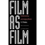 Film as Film: Understanding and Judging Movies, Paperback
