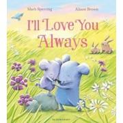 I'll Love You Always, Paperback/Mark Sperring