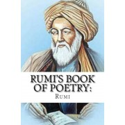 Rumi's Book of Poetry: 100 Inspirational Poems on Love, Life, and Meditation, Paperback