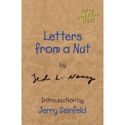 Letters from a Nut, Hardcover/Ted L. Nancy